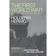 The First World War: Germany and Austria-Hungary 1914-1918 (BOK)