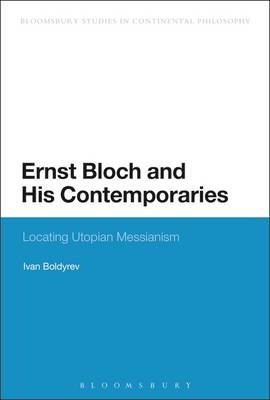 Ernst Bloch and His Contemporaries: Locating Utopian Messianism (BOK)