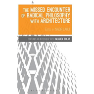 Missed Encounter of Radical Philosophy with Architecture (BOK)