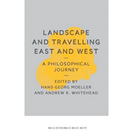 Landscape and Travelling East and West: A Philosophical Jour (BOK)