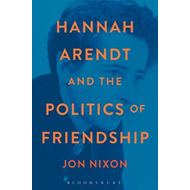 Hannah Arendt and the Politics of Friendship (BOK)