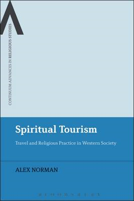 Spiritual Tourism: Travel and Religious Practice in Western Society (BOK)