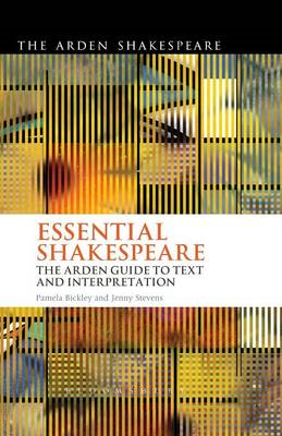 Essential Shakespeare: The Arden Guide to Text and Interpretation (BOK)