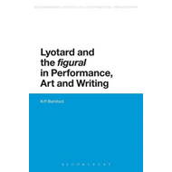 Lyotard and the Figural in Performance, Art, and Writing (BOK)