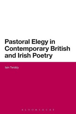 Pastoral Elegy in Contemporary British and Irish Poetry (BOK)
