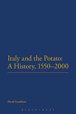 Italy and the Potato: A History, 1550-2000 (BOK)