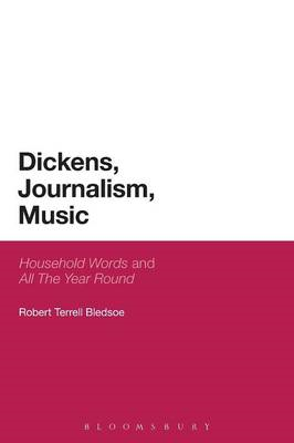 Dickens, Journalism, Music: 'Household Words' and 'All The Year Round' (BOK)
