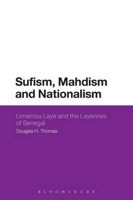 Sufism, Mahdism and Nationalism: Limamou Laye and the Layennes of Senegal (BOK)