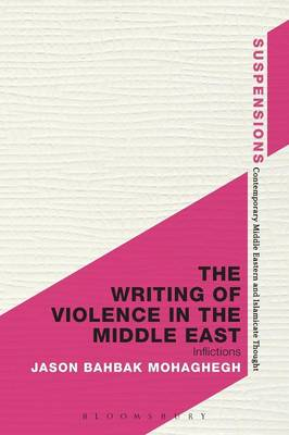 The Writing of Violence in the Middle East: Inflictions (BOK)