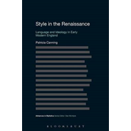 Style in the Renaissance: Language and Ideology in Early Modern England (BOK)