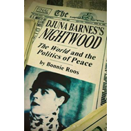 Djuna Barnes's 'Nightwood': 'The World' and the Politics of Peace (BOK)