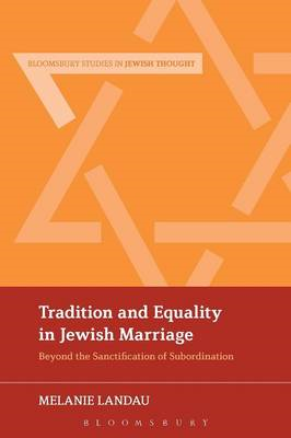 Tradition and Equality in Jewish Marriage: Beyond the Sanctification of Subordination (BOK)