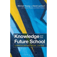 Knowledge and the Future School: Curriculum and Social Justice (BOK)