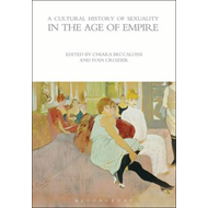 Cultural History of Sexuality in the Age of Empire (BOK)