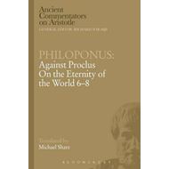 Philoponus: Against Proclus On the Eternity of the World 6-8 (BOK)