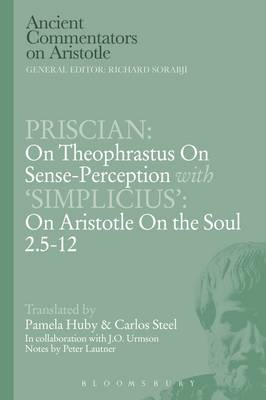 Priscian: On Theophrastus on Sense-Perception with 'Simplici (BOK)