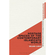Hostage Spaces of the Contemporary Islamicate World (BOK)
