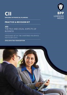 CII J03 the Tax and Legal Aspects of Business: Revision Kit (BOK)