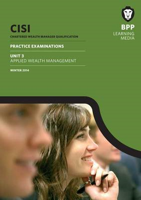 CISI Masters Wealth Management Unit 3: Practice Examinations: Winter 2014 (BOK)
