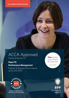 ACCA F5 Performance Management: Practice and Revision Kit (BOK)