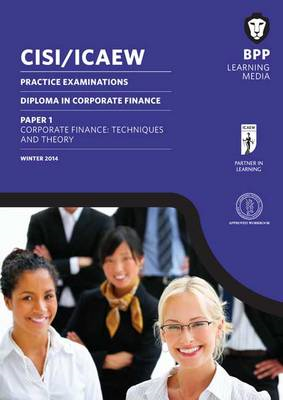 CISI/ICAEW Diploma in Corporate Finance Technique and Theory: Practice Exams (BOK)