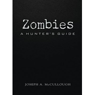Zombies: a Hunter's Guide (BOK)
