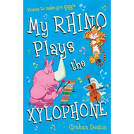 My Rhino Plays the Xylophone (BOK)