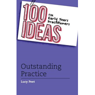 100 Ideas for Early Years Practitioners: Outstanding Practic (BOK)