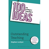100 Ideas for Primary Teachers: Outstanding Teaching (BOK)