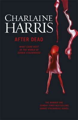 After Dead: What Came Next in the World of Sookie Stackhouse (BOK)