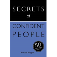 Secrets of Confident People: 50 Techniques to Shine (BOK)