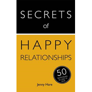 Secrets of Happy Relationships: 50 Techniques to Stay in Lov (BOK)