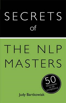 Secrets of the NLP Masters: 50 Techniques to be Exceptional (BOK)