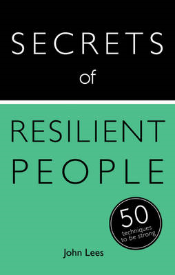 Secrets of Resilient People: 50 Techniques to be Strong (BOK)