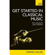 Get Started in Classical Music: Teach Yourself (BOK)