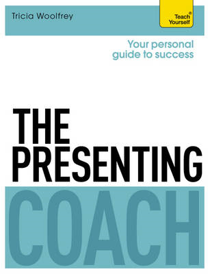 Presenting Coach: Teach Yourself (BOK)