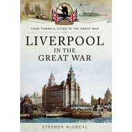 Liverpool in the Great War (BOK)