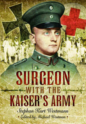 Surgeon with the Kaiser's Army (BOK)