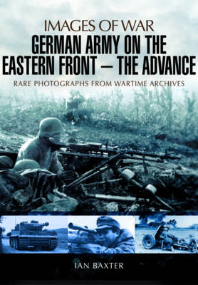 German Army on the Eastern Front - The Advance (BOK)
