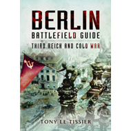 Berlin Battlefield Guide: Third Reich and Cold War (BOK)