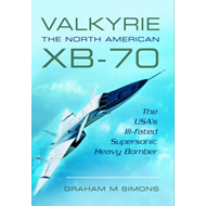 Valkyrie: The North American XB-70 (BOK)