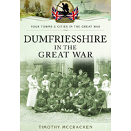 Dumfriesshire in the Great War (BOK)