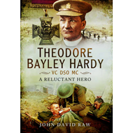 Theodore Bayley Hardy VC DSO MC (BOK)
