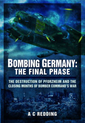 Bombing Germany: The Final Phase (BOK)