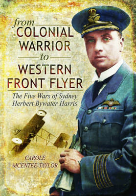 From Colonial Warrior to Western Front Flyer (BOK)