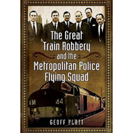 Great Train Robbery and the Metropolitan Police Flying Squad (BOK)