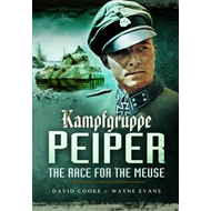 Kampfgruppe Peiper: The Race for the Meuse (BOK)