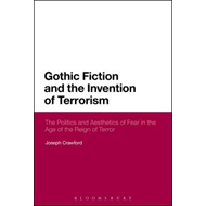 Gothic Fiction and the Invention of Terrorism (BOK)
