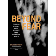 Beyond Fear: Thinking Sensibly About Security in an Uncertain World (BOK)