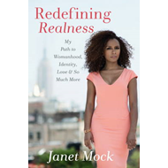 Redefining Realness: My Path to Womanhood, Identity, Love & So Much More (BOK)